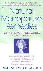 Natural menopause remedies : which drug-free cures really work