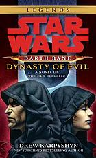 Darth Bane : dynasty of evil : a novel of the Old Republic
