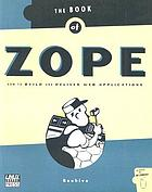 The book of Zope : how to build and deliver Web applications