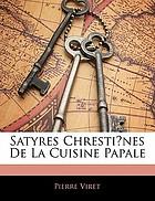 Satyres chrestiẽnes de la cuisine papale