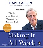 Making it all work [winning at the game of work and the business of life]