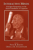 Interactive minds : life-span perspectives on the social foundation of cognition