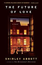 The future of love : a novel