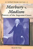 Marbury v. Madison : powers of the Supreme Court