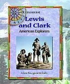 Lewis and Clark : American explorers