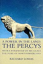 A power in the land : the Percys
