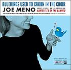 Bluebirds used to croon in the choir