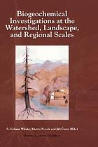Biogeochemical investigations at the watershed, landscape, and regional scales : refereed papers from BIOGEOMON, the Third International Symposium on Ecosystem Behavior : co-sponsored by Villanova University and the Czech Geological Survey, held at Villanova University, Villanova, Pennsylvania, USA, June 21-25, 1997