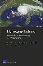 Hurricane Katrina : lessons for army planning and operations