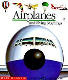 Airplanes and flying machines