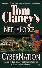 Tom Clancy's Net force. CyberNation