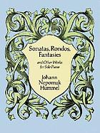 Sonatas, rondos, fantasies, and other works for solo piano