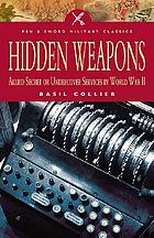 Hidden weapons : allied secret or undercover services in World War II