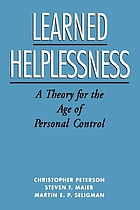 Learned helplessness : a theory for the age of personal control