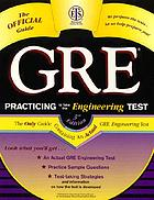 Practicing to take the GRE engineering test : an official full-length edition of the GRE engineering test administered in April 1983