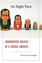 No right turn : conservative politics in a liberal America