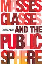 Masses, classes and the public sphere