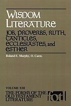 Wisdom literature : Job, Proverbs, Ruth, Canticles, Ecclesiastes, and Esther