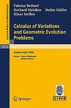 Calculus of variations and geometric evolution problems : lectures given at the 2nd session of the Centro Internazionale Matematico Estivo (C.I.M.E.) held in Cetraro, Italy, June 15-22, 1996