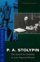 P.A. Stolypin : the search for stability in late Imperial Russia