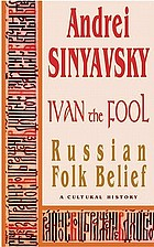 Ivan the fool : a cultural history : Russian folk belief