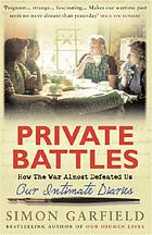 Private battles our intimate diaries - how the war almost defeated us