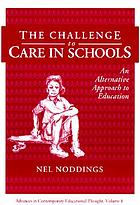 The challenge to care in schools : an alternative approach to education