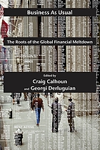 Business as usual : the roots of the global financial meltdown