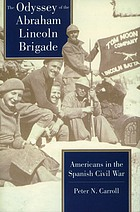 The odyssey of the Abraham Lincoln Brigade : Americans in the Spanish Civil War