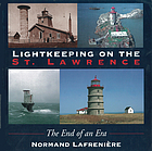 Lightkeeping on the St. Lawrence : the end of an era