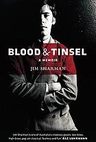 Blood & tinsel : a memoir