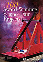 100 award-winning science fair projects