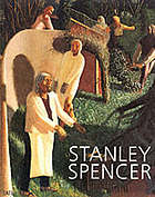 Stanley SpencerStanley Spencer : [exhibition at Tate Britain 22 March - 24 June 2001 and touring to the Art Gallery of Ontario 14 September - 16 December 2001 ; The Ulster Museum 25 January - 7 April 2002