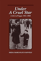 Under a cruel star : a life in Prague 1941-1968