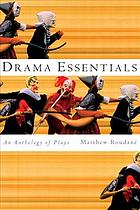 Drama essentials : an anthology of plays