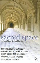 Sacred space : house of God, gate of heaven