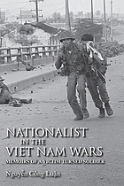 Nationalist in the Viet Nam wars : memoirs of a victim turned soldier