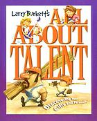 Larry Burkett's all about talent : discovering your gifts and personality