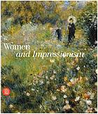 Women in Impressionism : from mythical feminine to modern woman