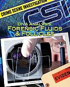 DNA analysis : forensic fluids & follicles