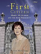 First citizen : Mary McAleese and the Irish presidency