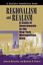 Regionalism and realism : a study of governments in the New York metropolitan area