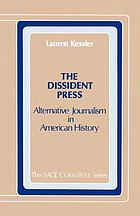 The dissident press : alternative journalism in American history