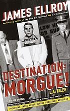 Destination: morgue! : L.A. tales