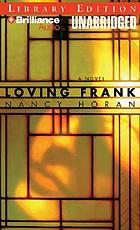 Loving Frank [kit] : a novel
