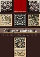 Veiling architecture : decoration of domestic buildings in Upper Egypt, 1672-1950