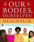 Our bodies, ourselves : menopause