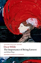Lady Windermere's fan ; Salome ; A woman of no importance ; An ideal husband ; The importance of being earnest