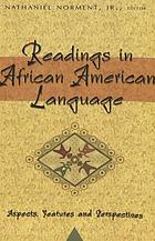 Readings in African American language : aspects, features, and perspectives