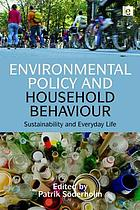 Environmental policy and household behaviour : sustainability and everyday life